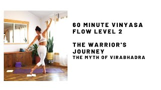 The Warrior's Journey Vinyasa Power Flow Level 2 60 minutes