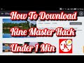 How To Download Kine Master Hack/Mod Very Easily.