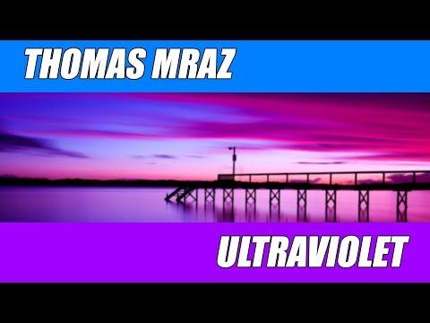 Thomas Mraz – Ultraviolet (Preevo Remix)