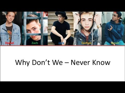 Why Don't We - Never Know [ Lyrics Video + Color Coded ]