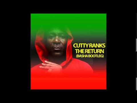 Cutty Ranks - The Return (Basha Bootleg Mix)