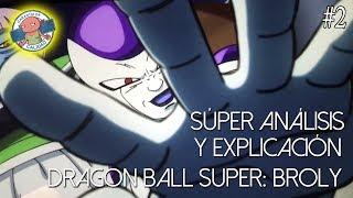 Dragon Ball Super: Broly | Super análisis #2 | Los pezones de Monaka