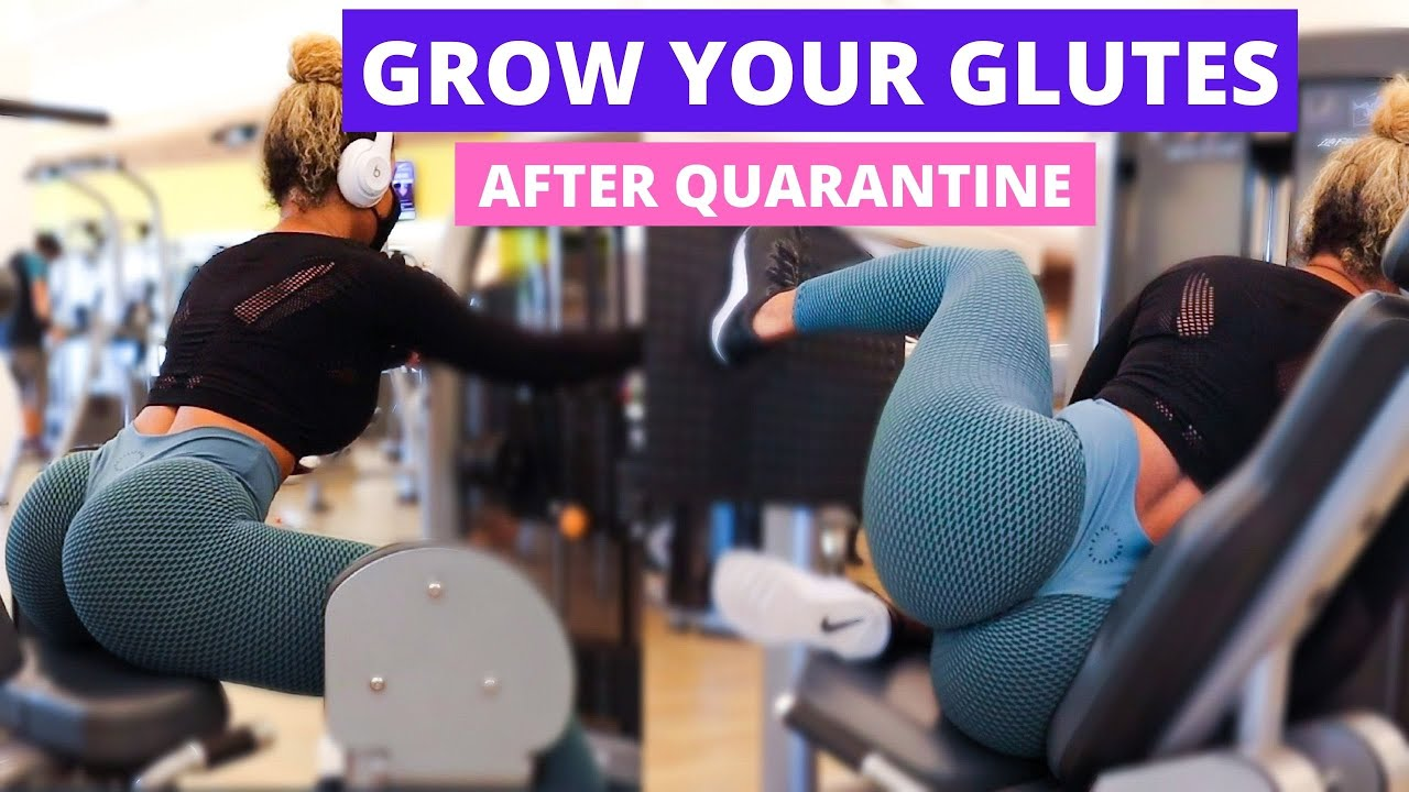 GROW YOUR GLUTES AFTER QUARANTINE! | GETTING BACK IN ROUTINE