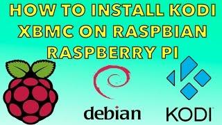 How To Install Kodi In Raspbian Jessie Raspberry pi 1 , 2  3 , Zero