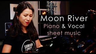 Moon River (Henry Mancini) Piano & Vocal Cover by Sangah Noona with Piano Sheet Music