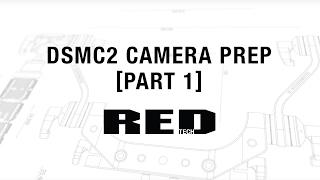 DSMC2 Camera Prep [Part 1] | RED TECH thumbnail