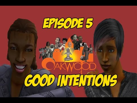 OAKWOOD - Episode 5 -