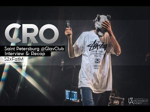 CRO   Interview & Recap   Saint Petersburg @ГлавClub   S2xFatM