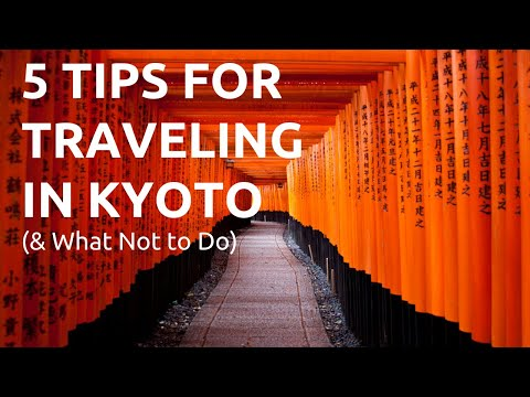 5 Tips for Traveling in Kyoto (& What NOT to Do)