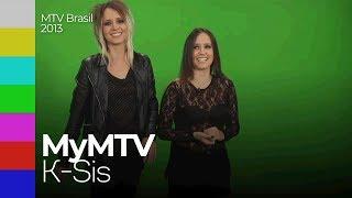 My MTV - K-Sis | MTV Brasil (2013)