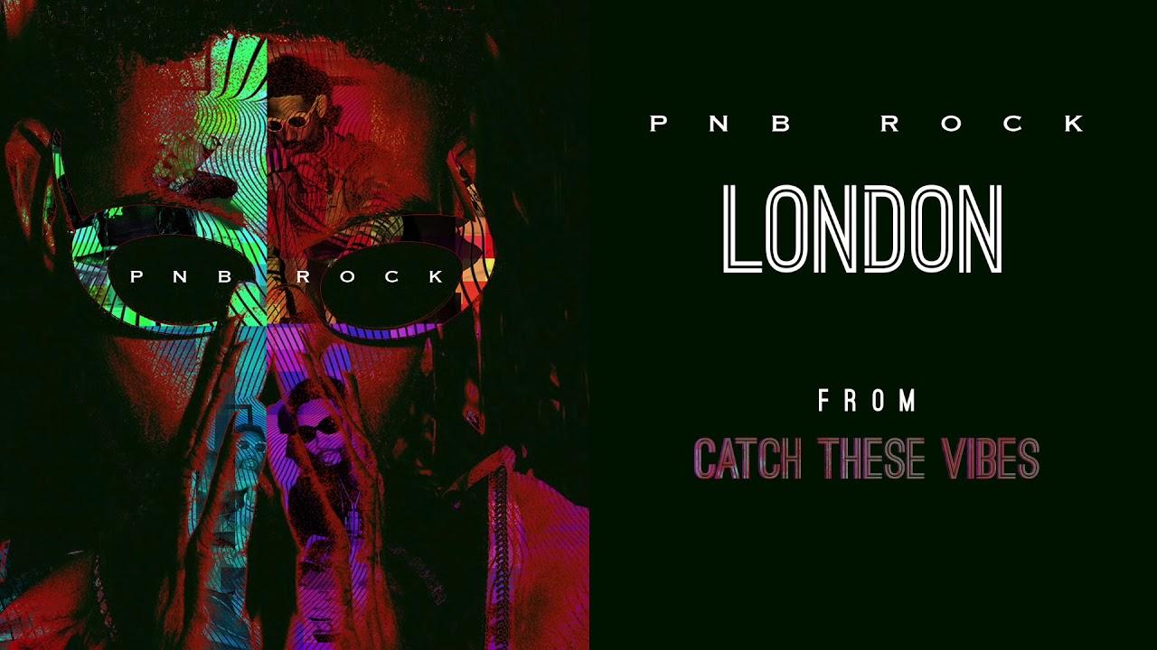 pnb-rock-london-official-audio