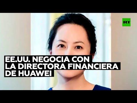 RT en Español: EE.UU. negociaría el retiro de cargos contra la jefa financiera de Huawei