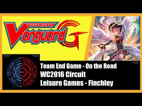 Cardfight!! Vanguard - Team End Game on the Road!! (WC2016 Circuit) - Leisure Games, Finchley