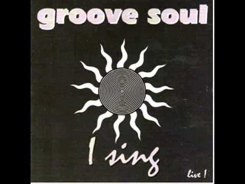 Groove Soul - I Sing ( CD Completo )