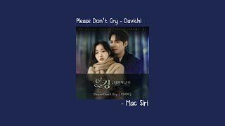 Please Don't Cry - Davichi (Mac Siri Cover)