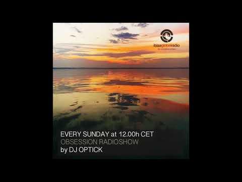 Dj Optick - Obsession - Ibiza Global Radio - 18.08.2019