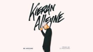 Kieran Alleyne | Be Around (Prod. by DJ Mustard)
