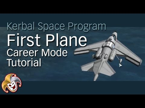 First Plane Tutorial ~ Kerbal Career Mode (version 1.1)