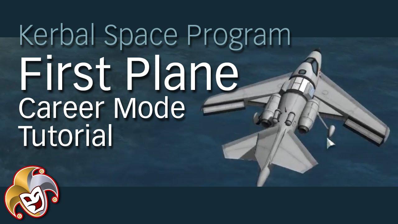First Plane Tutorial ~ Kerbal Career Mode (version 1 1)