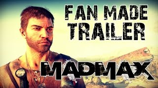 MAD MAX GAME - Fan Made Trailer HD (Mad Max Gameplay)
