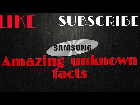 Amazing  facts about Samsung