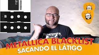 THE METALLICA BLACKLIST: RESEÑA DE LAS 53 VERSIONES INCLUIDAS!