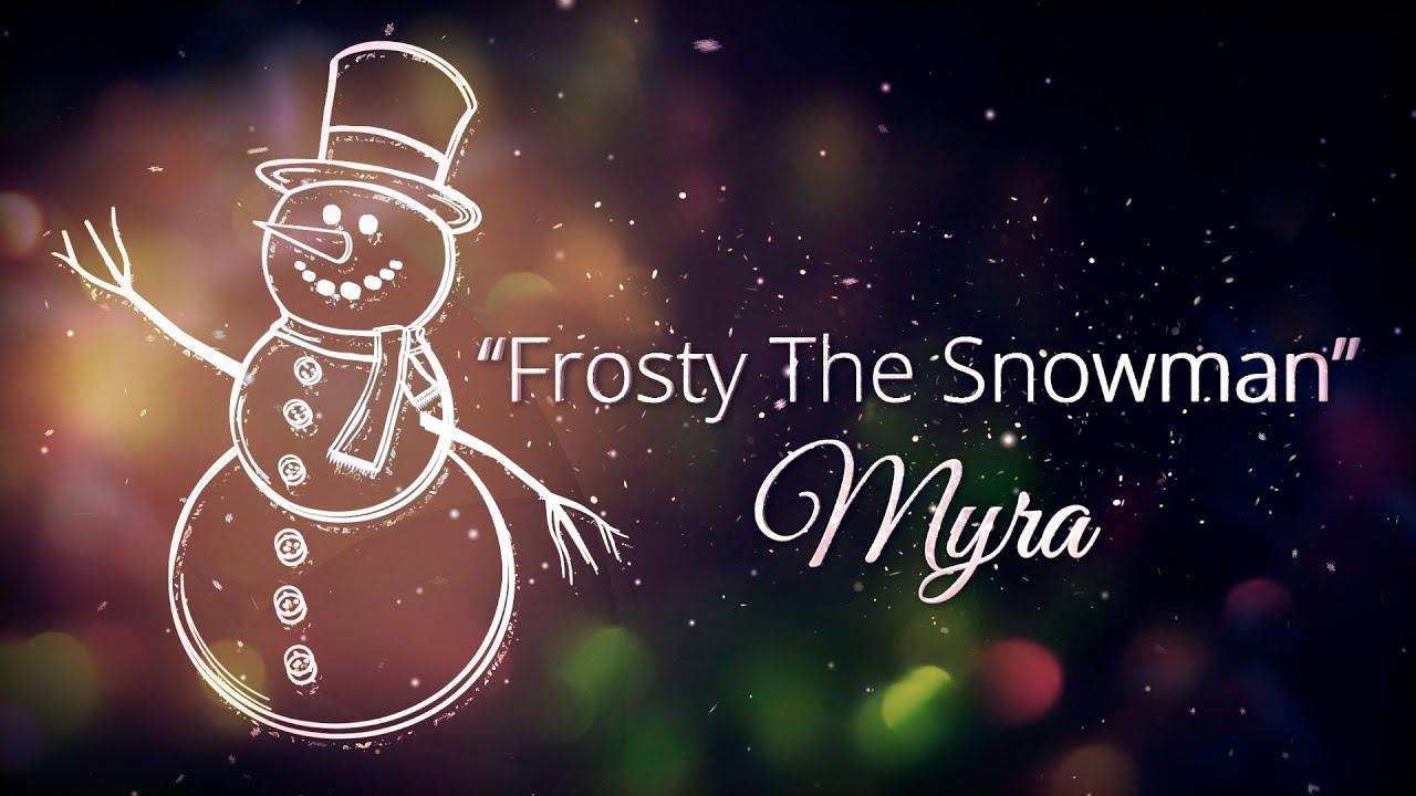 Myra - Frosty The Snowman (Lyric Video)