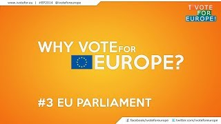 Why vote for Europe? 3 #EU Parliament (the European Parliamentary elections 2014)
