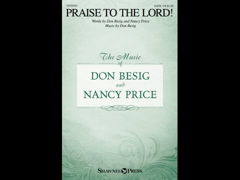 PRAISE TO THE LORD! - Don Besig/Nancy Price