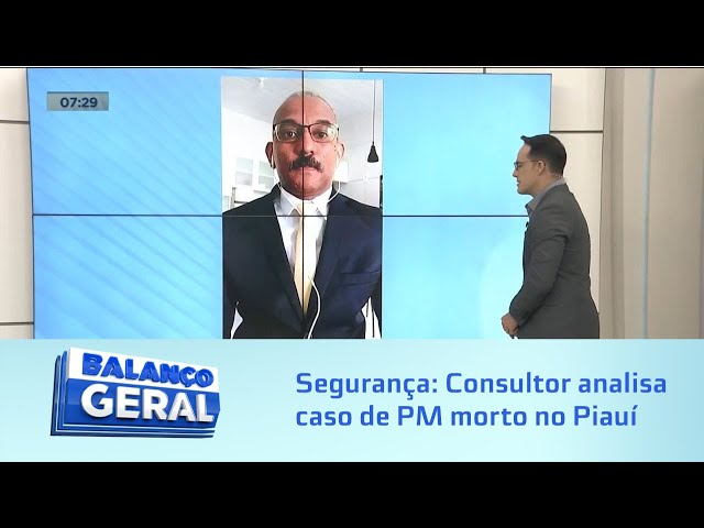 Segurança: Consultor analisa caso de PM alagoano morto no Piauí