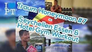 Traum Honeymoon #7 - Seychellen Essen & Hotel Gym Workout