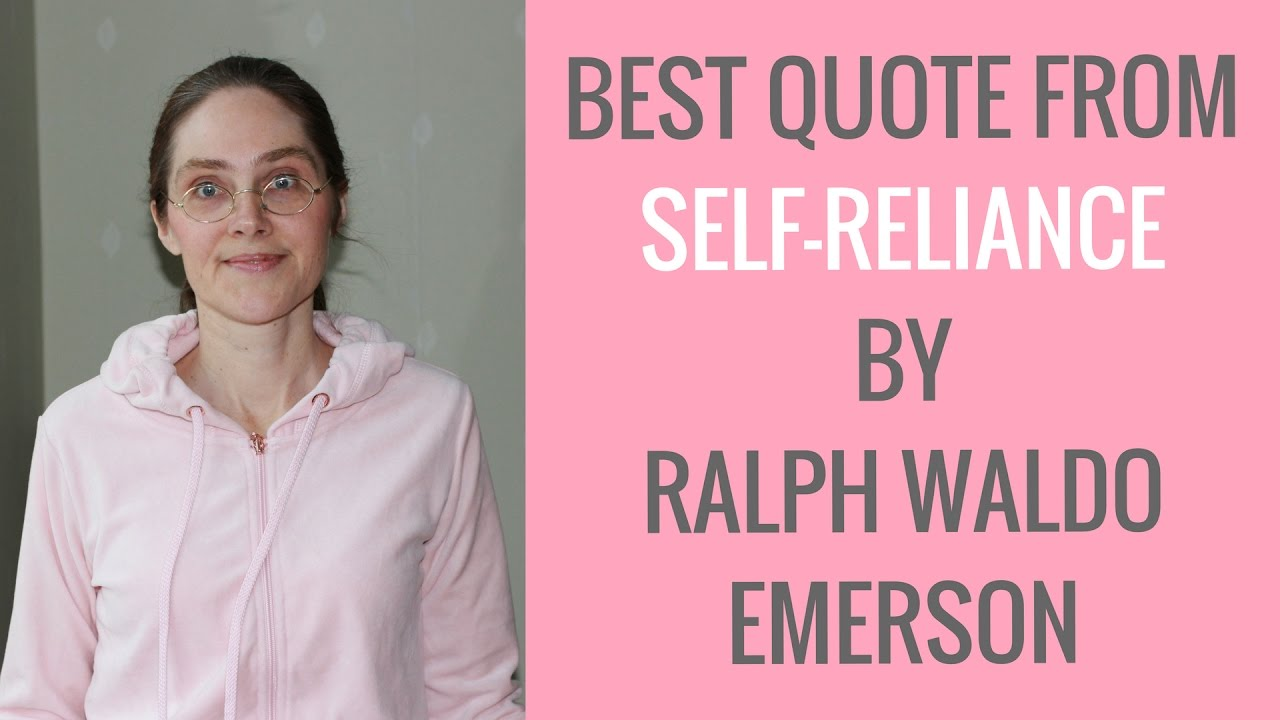 Best Quote From Self Reliance By Ralph Waldo Emerson Youtube