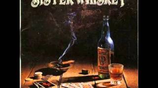 sister whiskey - can you satisfy me