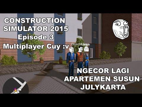 Construction Simulator 2015 Multiplayer | Nguli di Apartemen