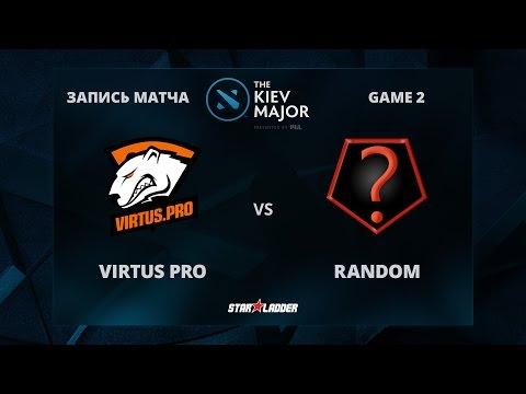 VirtusPro vs Random, Game 2,  The Kiev Major Group Stage