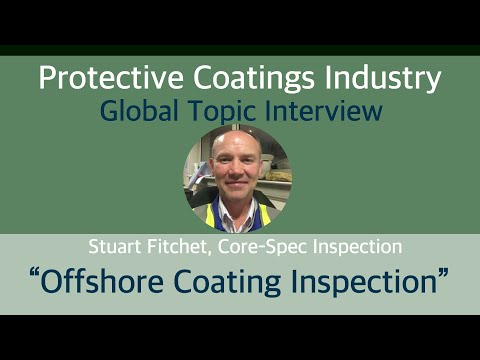 Protective Coatings Industry - Global Topic: Offshore Coating Inspection (with Stuart Fitchet)