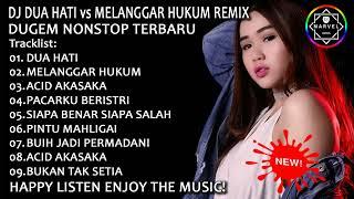 DJ DUA HATI vs MELANGGAR HUKUM REMIX | DUGEM NONSTOP TERBARU 2018 ((TOP TRACK DJ Marvel))