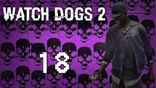 Watch Dogs 2 - Прохождение игры на русском [#18] Сюжет PC