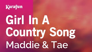 Karaoke Girl In A Country Song - Maddie & Tae *