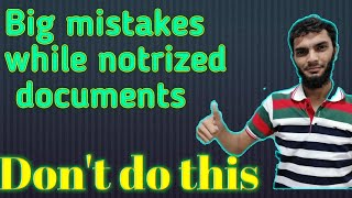 Notarized Documents Mistakes || tąke care of it