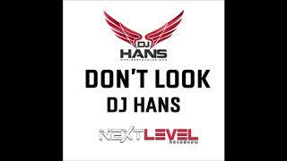 Gambar cover Don't Look || Karan Aujla || Dj Hans || Next Level Road Show || Remix