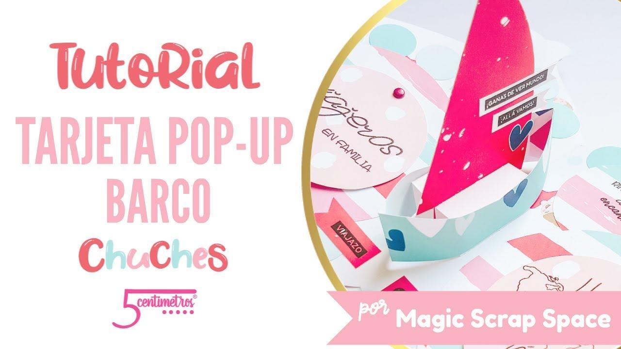 Tutorial: TARJETA POP-UP BARCO ⛵ Scrapbooking en Español