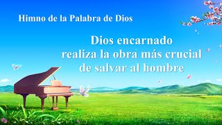 Canción cristiana 2020 | Dios encarnado realiza la obra más crucial de salvar al hombre