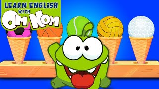 Learning Sports With Om Nom | Kids Learning Videos | Learn English With Om Nom