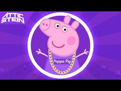 PEPPA PIG C&S THEME SONG REMIX [PROD. BY ATTIC STEIN]