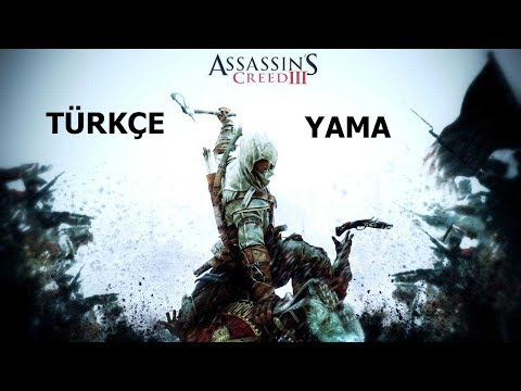 Assassin's Creed 3 + DLC's %100 Türkçe Yama[İndirme Linki] 2019