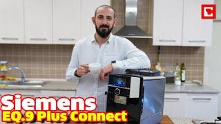 Bugüne Kadarki En Lezzetli İnceleme: Siemens EQ.9 plus connect İncelemesi