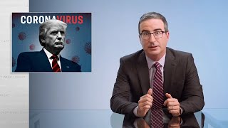 Trump & the Coronavirus: Last Week Tonight with John Oliver (HBO)