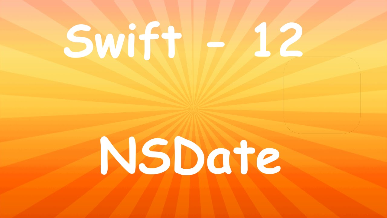 swift tutorial 12 nsdate youtube. Black Bedroom Furniture Sets. Home Design Ideas