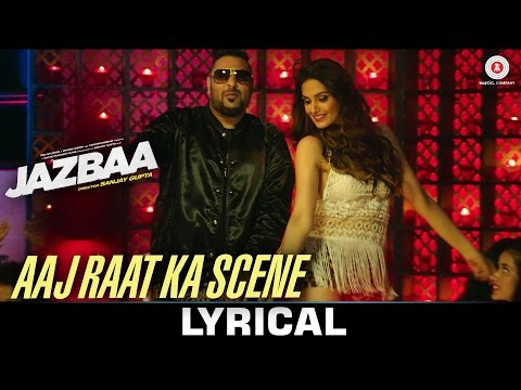 Aaj Raat Ka Scene - Lyrical Video | Jazbaa...